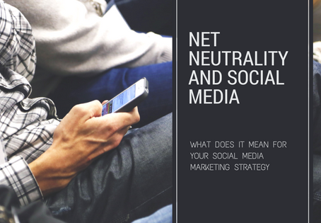 Net Neutrality and Social Media Marketing. What to Expect.