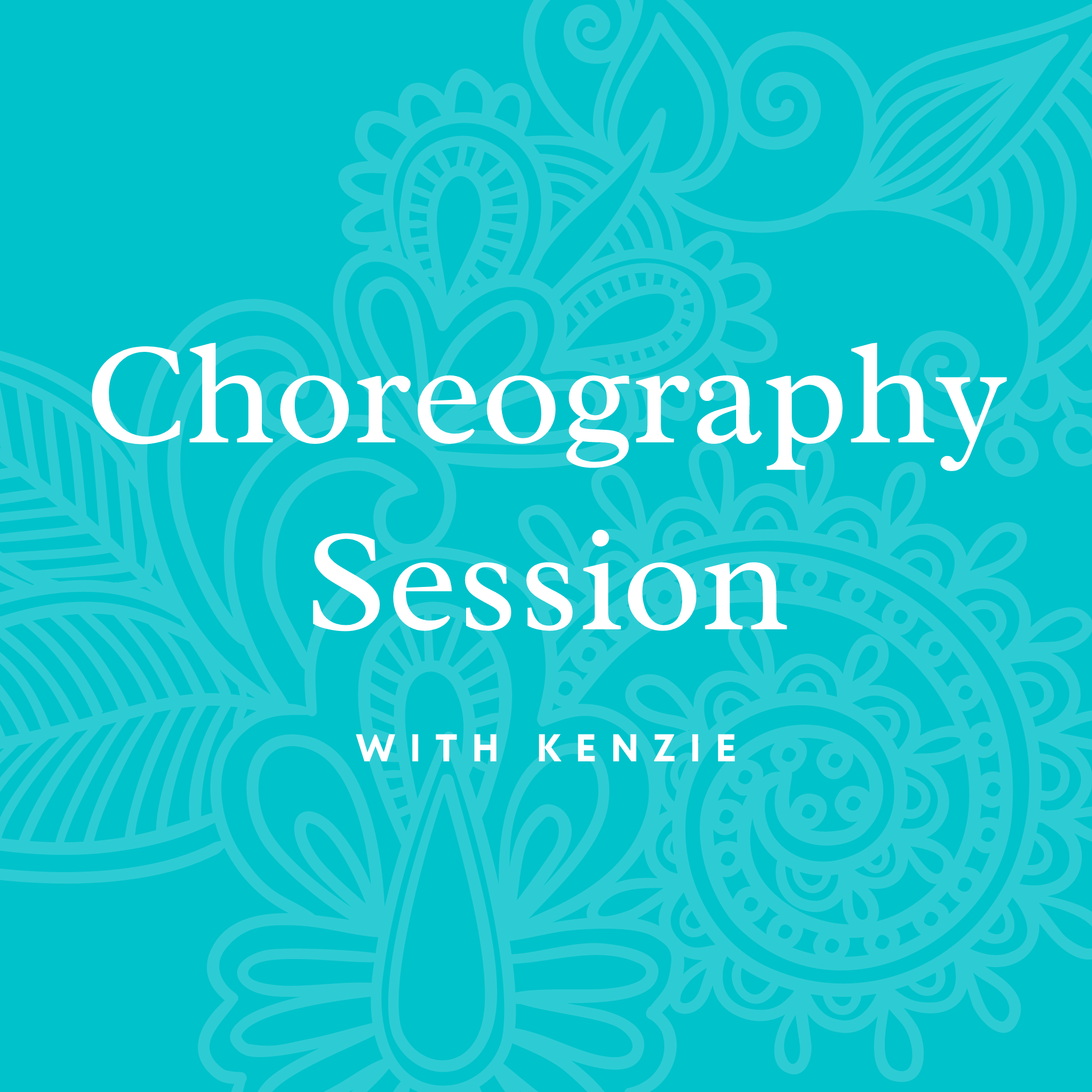 Choreography Session with Kenzie