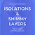 Isolations & Shimmy Layers | Online