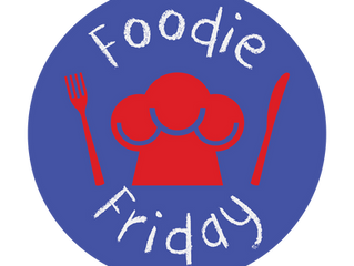 Foodie Friday Every Friday