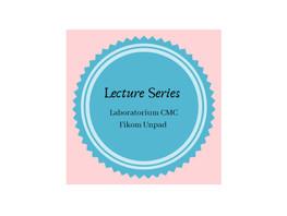 Laboratorium CMC Fikom Unpad akan Selenggarakan Lecture Series