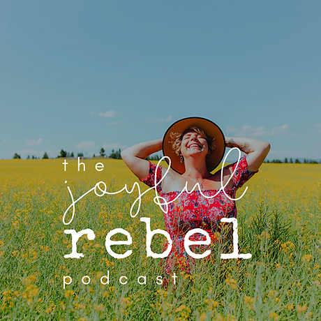 the joyful rebel podcast!.png