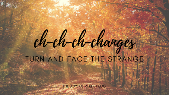 5 Reasons Why Change is Scary as Hell (and how to embrace it anyway)