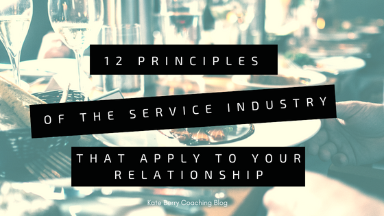 Service With a Smile: 12 Principles of the Service Industry That Apply to Your Relationship