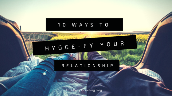 "Hygge-fy Your Relationship: Invite the Danish ""art of intimacy"" into your love life"
