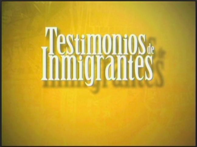 Testimonios de Inmigrantes