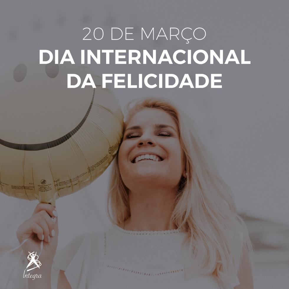 20 de março - Dia Internacional da Felicidade