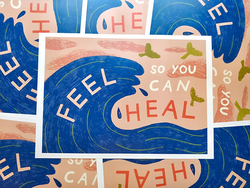 Feel So You Can Heal A4 A3 Print