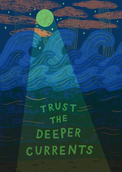 Trust the Deeper Currents
