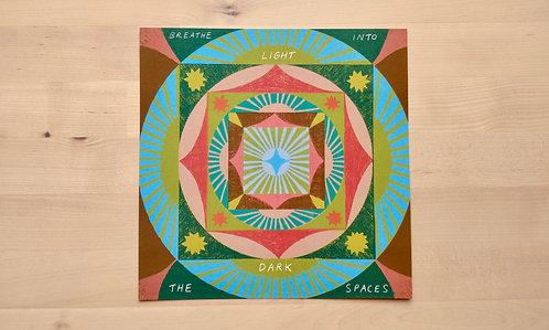 Breathe Light into the Dark Spaces Square Print