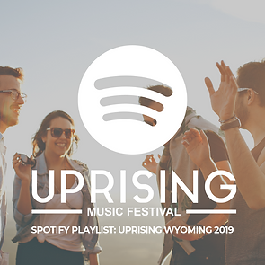 SPOTIFY PLAYLIST_ UPRISING WYOMING 2019