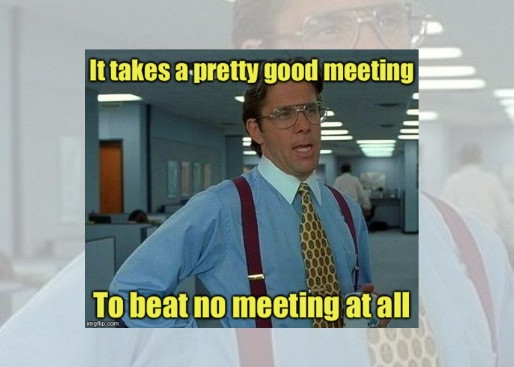 Are You Making the Most of Your Meetings?