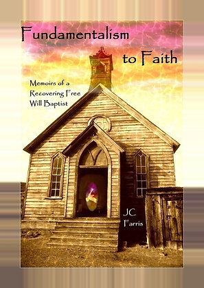 Fundamentalism to Faith (Autographed)