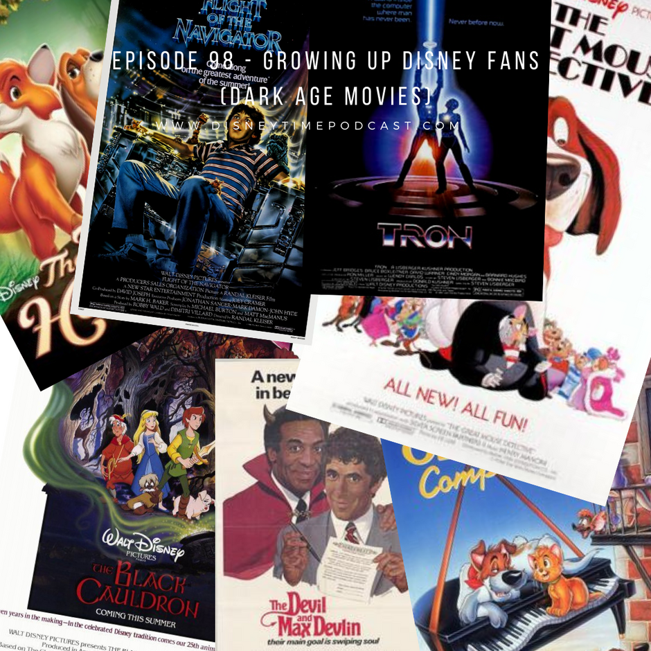 Episode 98 - Growing up Disney Fans (Dark Age Movies)