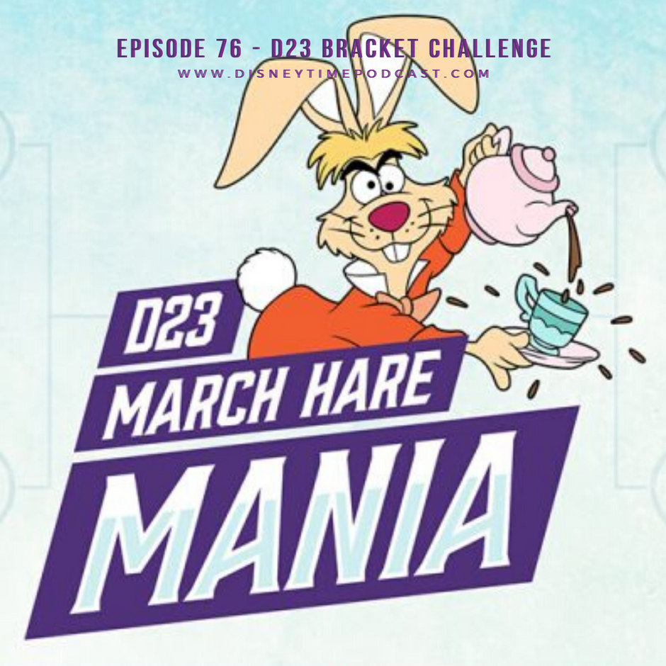 Episode 76 - D23 Bracket Challenge