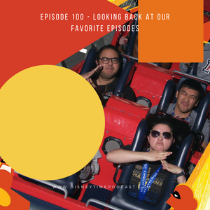 Episode 100 - Looking Back at our Favorite Episodes