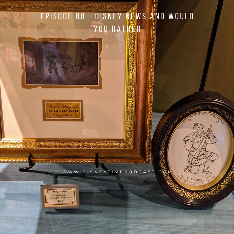 Episode 88 - Disney News and Would You Rather