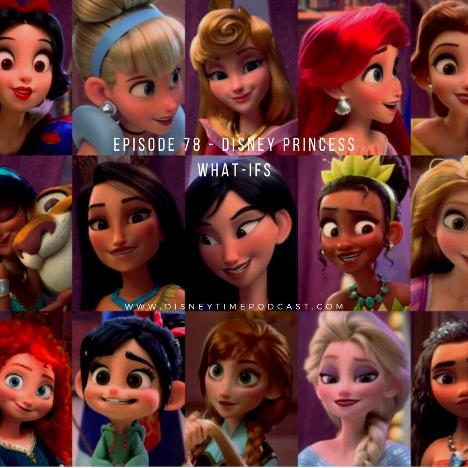 Episode 78 - Disney Princess What-Ifs