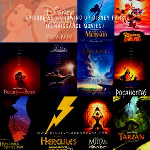 Episode 99 - Growing up Disney Fans (Renaissance Movies)