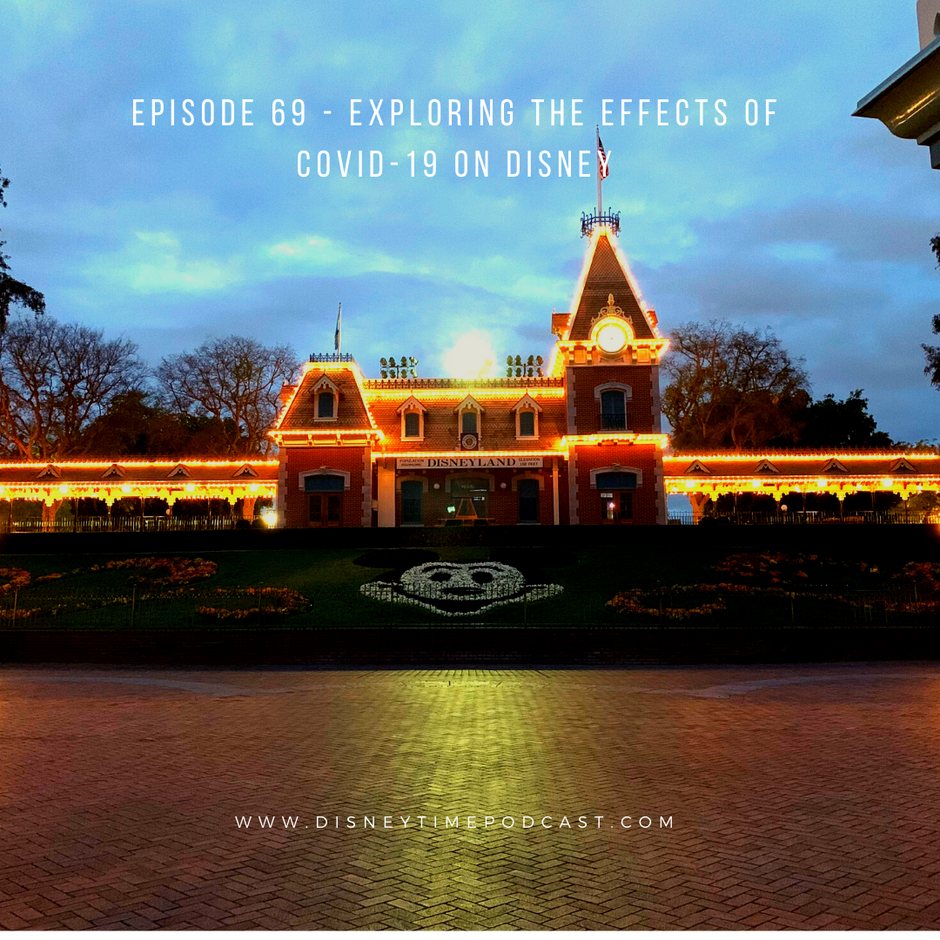 Episode 69 - Exploring The Effects of COVID-19 on Disney