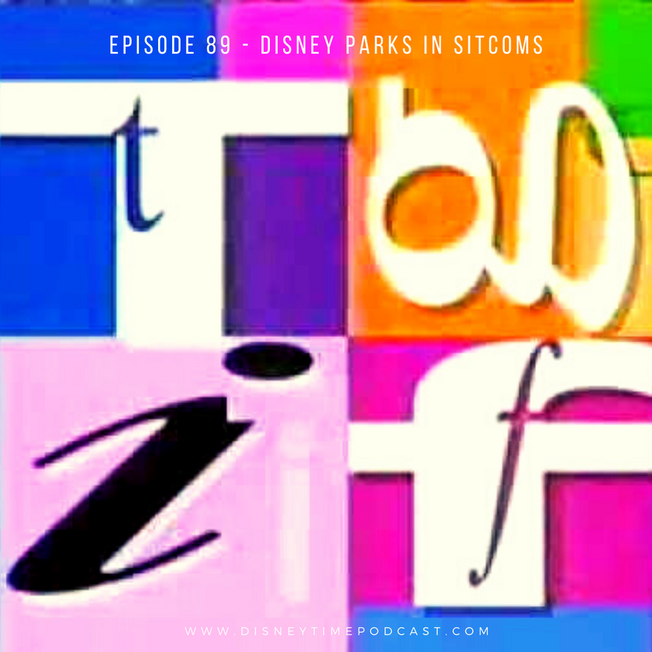 Episode 89 - Disney Parks in Sitcoms