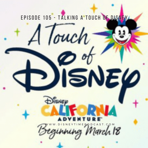 Episode 105 - Talking A Touch of Disney