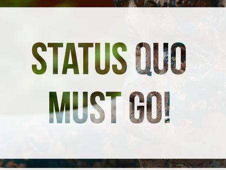 Status Quo Must Go part 5