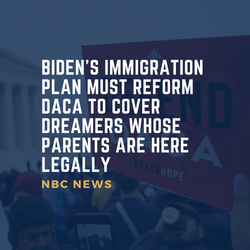 Biden's immigration plan must reform DACA to cover Dreamers whose parents are here legally