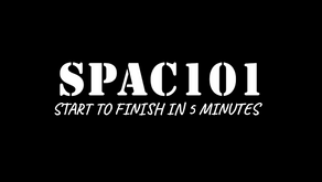 SPAC101 - Start To Finish In 5 Minutes