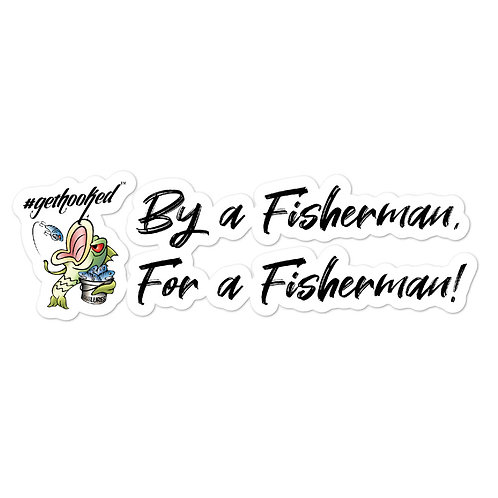 By a Fisherman, For a Fisherman Bubble-free stickers