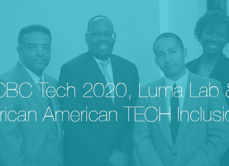 CBC Tech 2020, Luma Lab & African American TECH Inclusion