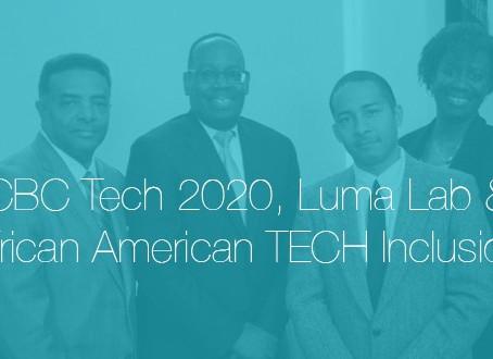 CBC Tech 2020, Luma Lab & African American TECH Inclusion