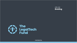 The LegalTech Fund Industry Briefing April 2020