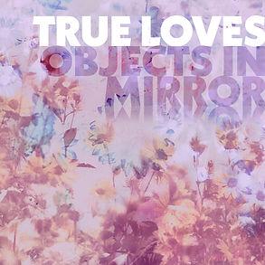 True_Loves_Objects_In_Mirror.jpg