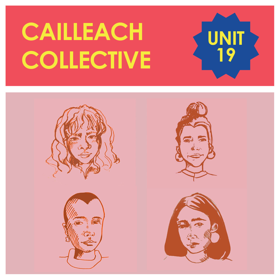 Unit 19 - Cailleach Collective