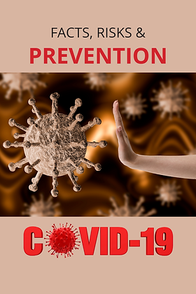 COVID-19 Facts, Risks and Prevention
