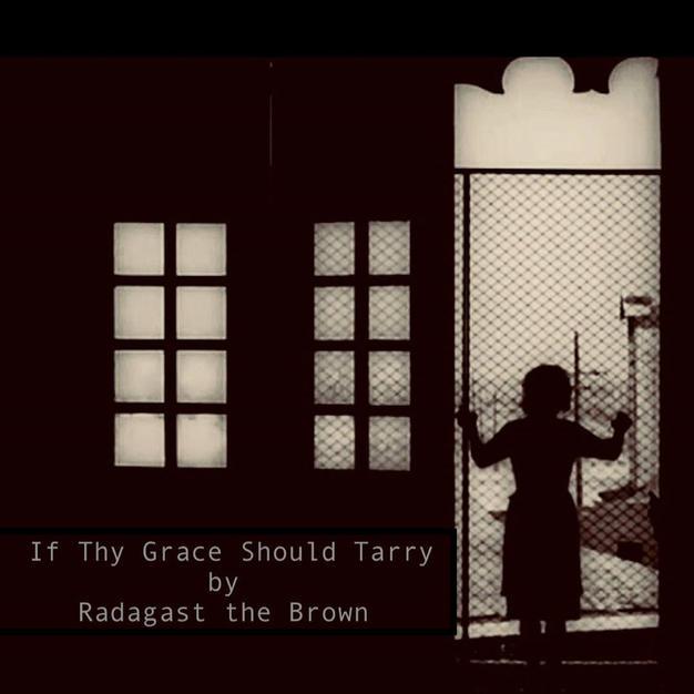 Thy Grace Should Tarry.jpg