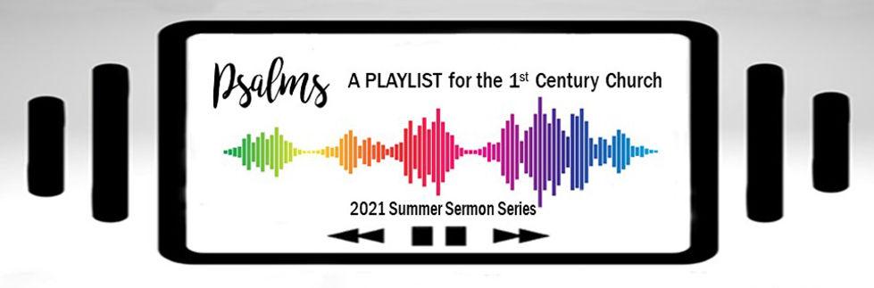 Psalms Playlist Summer sermon series 202