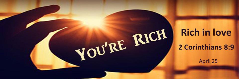 GVPC youre rich sermon series April 25 f
