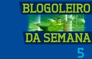 Blogoleiro da Semana – 5