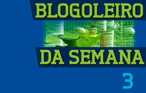 Blogoleiro da Semana – 3