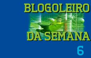 Blogoleiro da Semana – 6