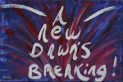 A New Dawn's Breaking