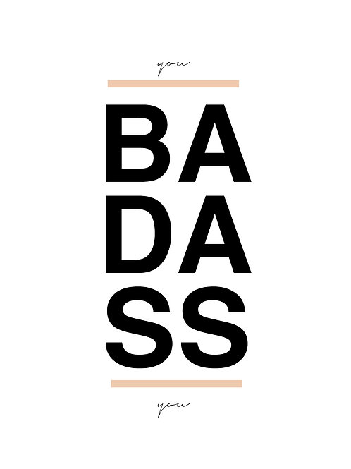 You, Badass, You