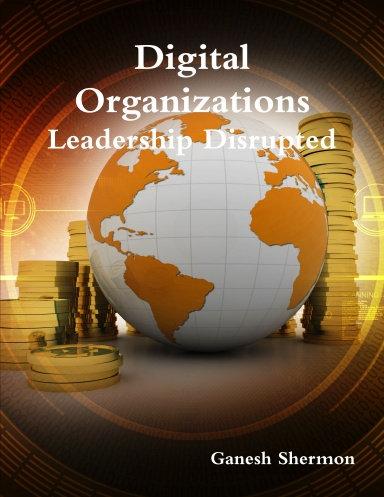 Digital Organizations - Leadership Disrupted