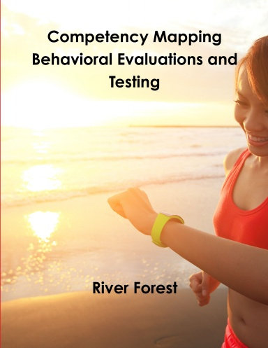 Competency Mapping - Behavioral Evaluations and Testing - By Ganesh Shermon