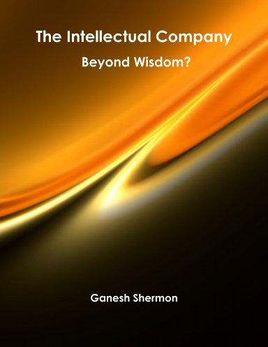 The Intellectual Company - Beyond Wisdom - By Ganesh Shermon