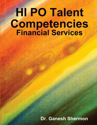 High Potential Talent Competencies - Financial Services - By Ganesh Shermon
