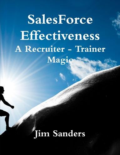 SalesForce Effectiveness - A Recruiter Trainer Magic - By Jim Sanders