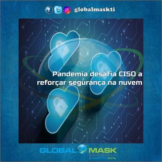 Pandemia desafia CISO a reforçar segurança na nuvem